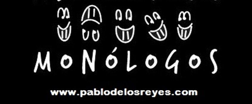 CONTRATAR MONOLOGUISTA PARA FIESTAS PRIVADAS